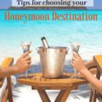 7 tips to choosing your honeymoon destination