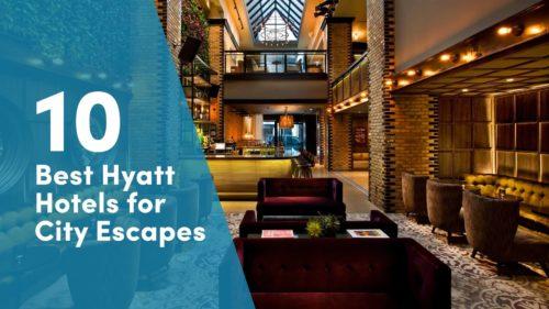best hyatt hotels