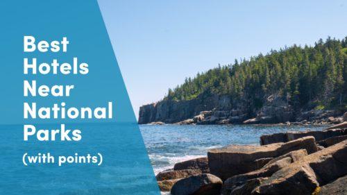 best hotels near national parks