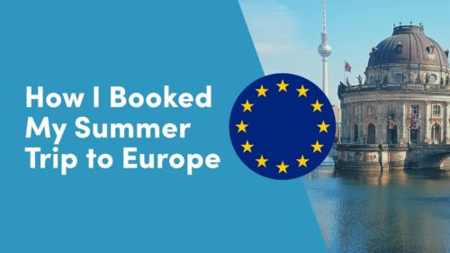 How_I_Booked_My_Summer_Trip_to_Europe (2)